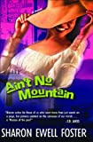 Sharon Ewell Foster: Ain't No Mountain
