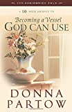 Partow, Donna: Becoming a Vessel God Can Use