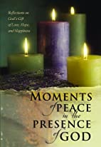 Moments of Peace in the Presence of God by…