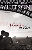 Whitson, Stephanie Grace: A Garden in Paris