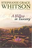 Whitson, Stephanie Grace: A Hilltop in Tuscany