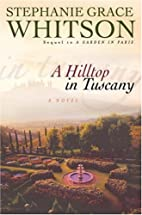 A Hilltop in Tuscany by Stephanie Grace…