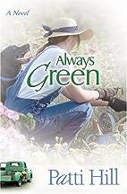 Always Green by Patti Hill