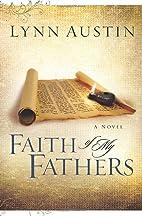 Faith of My Fathers by Lynn Austin