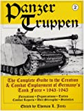 Jentz, Thomas L.: Panzertruppen: The Complete Guide to the Creation and Combat Employment of Germany's Tank Force 1943-1945