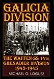 Logusz, Michael O.: Galicia Division: The Waffen-Ss 14th Panzergrenadier Division 1943-1945