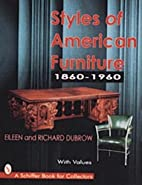 Styles of American Furniture: 1860-1960 by…