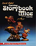 Snyder, Jeffrey B.: Carving Storybook Mice