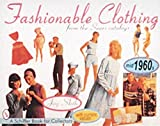 Shih, Joy: Fashionable Clothing: From the Sears Catalogs - Mid 1960s
