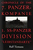 "Tiemann, Ralf: Chronicle of the 7: Panzer-Kompanie I. Ss-Panzer Division  ""Leibstandarte"""