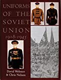 Nelson, Chris: Uniforms of the Soviet Union 1918-1945