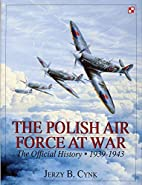 The Polish Air Force at War: The Official…