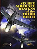 Myhra, David: Secret Aircraft Designs of the Third Reich