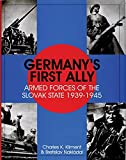 Kliment, Charles K.: Germany's First Ally: Armed Forces of the Slovak State 1939-1945