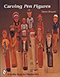 Brown, Steve: Carving Pen Figures (Schiffer Book for Woodcarvers)