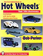 The Complete Book of Hot Wheels (A Schiffer…
