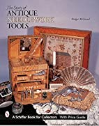 The Story of Antique Needlework Tools by…