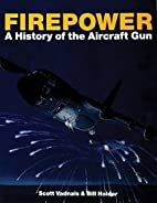 Firepower: A History of the Aircraft Gun by…