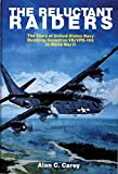 Carey, Alan C.: The Reluctant Raiders: The Story of United States Navy Bombing Squadron Vb/Vpb-109 During World War II