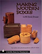Making Wooden Boxes With Dale Power…