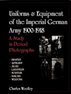 Uniforms & Equipment of the Imperial German…