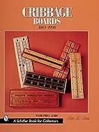 Cribbage Boards 1863-1998 by Bette L. Bemis