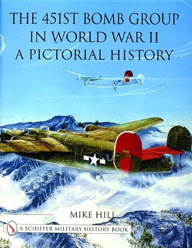 the-451st-bomb-group-in-world-war-ii-a-pictorial-history-schiffer-military-history