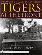 Tigers At the Front (Germany's Tiger Tanks)…