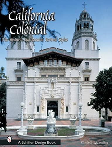 california-colonial-the-spanish-rancho-revival-styles-schiffer-design-books