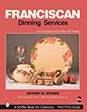 Snyder, Jeffrey B.: Franciscan Dining Services (Schiffer Book for Collectors)