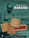 Hersey, Irwin: Textile Art of the Bakuba: Velvet Embroideries in Raffia