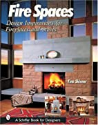 Fire spaces : design inspirations for…