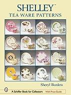 Shelley*tm Tea Ware Patterns (Schiffer Book…
