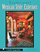 Traditional Mexican Style Exteriors by Donna…