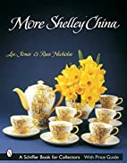 More Shelley China (Schiffer Book for…