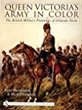 Harrington, Peter: Queen Victoria's Army in Color: The British Military Paintings of Orlando Norie