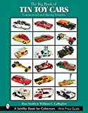 Smith, Ron: The Big Book of Tin Toy Cars: Commercial and Racing Vehicles (Schiffer Book for Collectors with Price Guide)