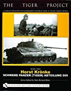 The Tiger Project: Horst Kronke, Schwere…
