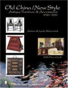 Old China/New Style: Antique Furniture and…