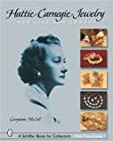 McCall, Georgiana: Hattie Carnegie Jewelry: Her Life And Legacy