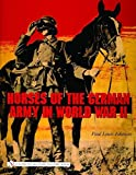 Johnson, Paul Louis: Horses of the German Army in World War II