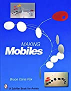 Making Mobiles (Schiffer Book for Artists)…
