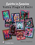 Spirits in Sequins: Vodou Flags of Haiti by…