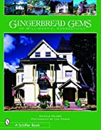 Gingerbread Gems of Willimantic, Connecticut…