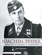 Joachim Peiper: A Biography of…