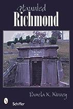 Haunted Richmond, Virginia by Pamela K.…