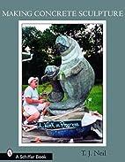 Making Concrete Sculpture (Schiffer Books)…