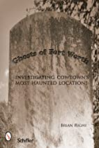 Ghosts of Fort Worth: Investigating Cowtowns…