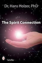 The Spirit Connection: How the Other Side…