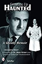 Growing Up Haunted: A Ghostly Memoir by…